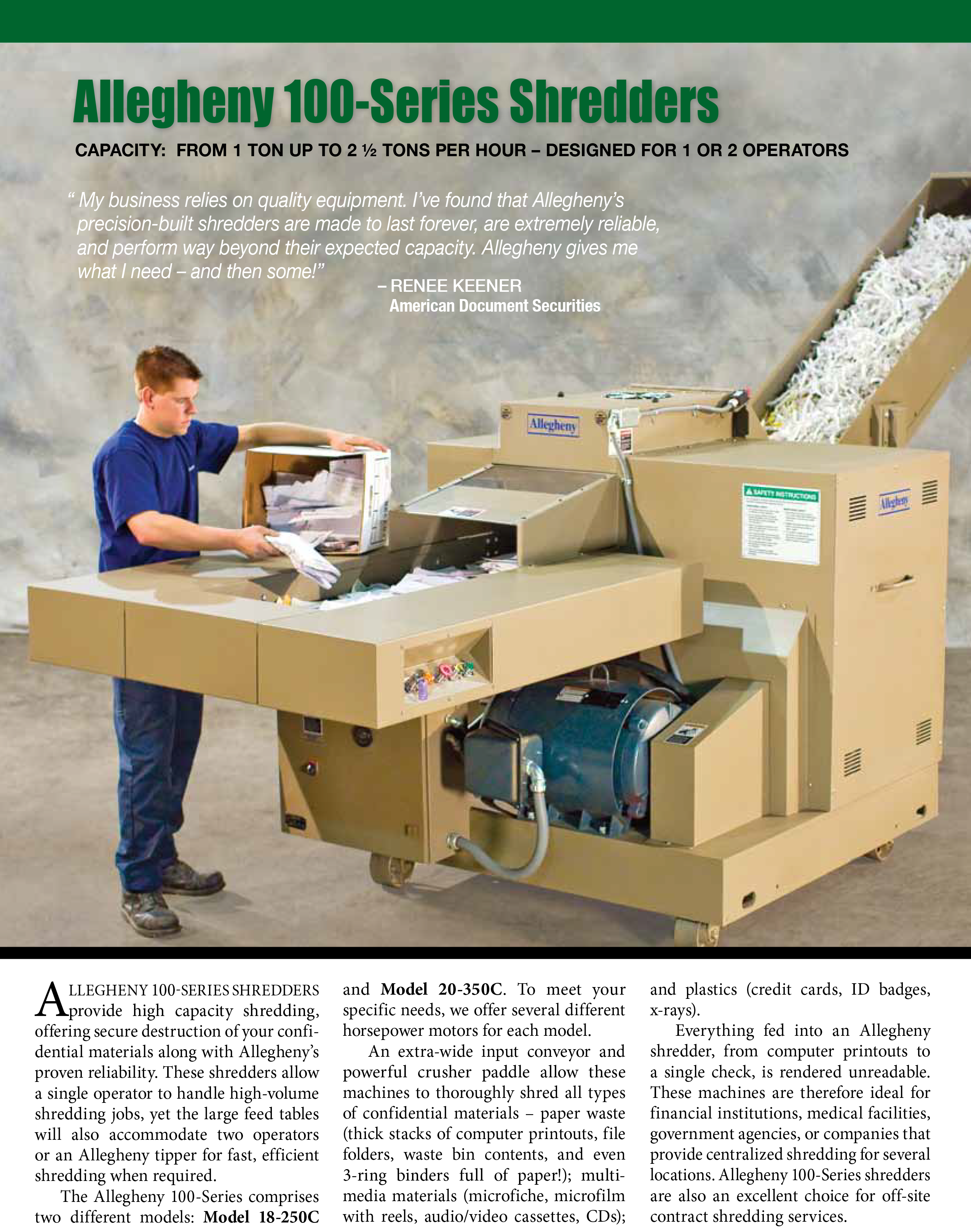 Learn more about the 100-Series Shredders in the Allegheny Brochure.