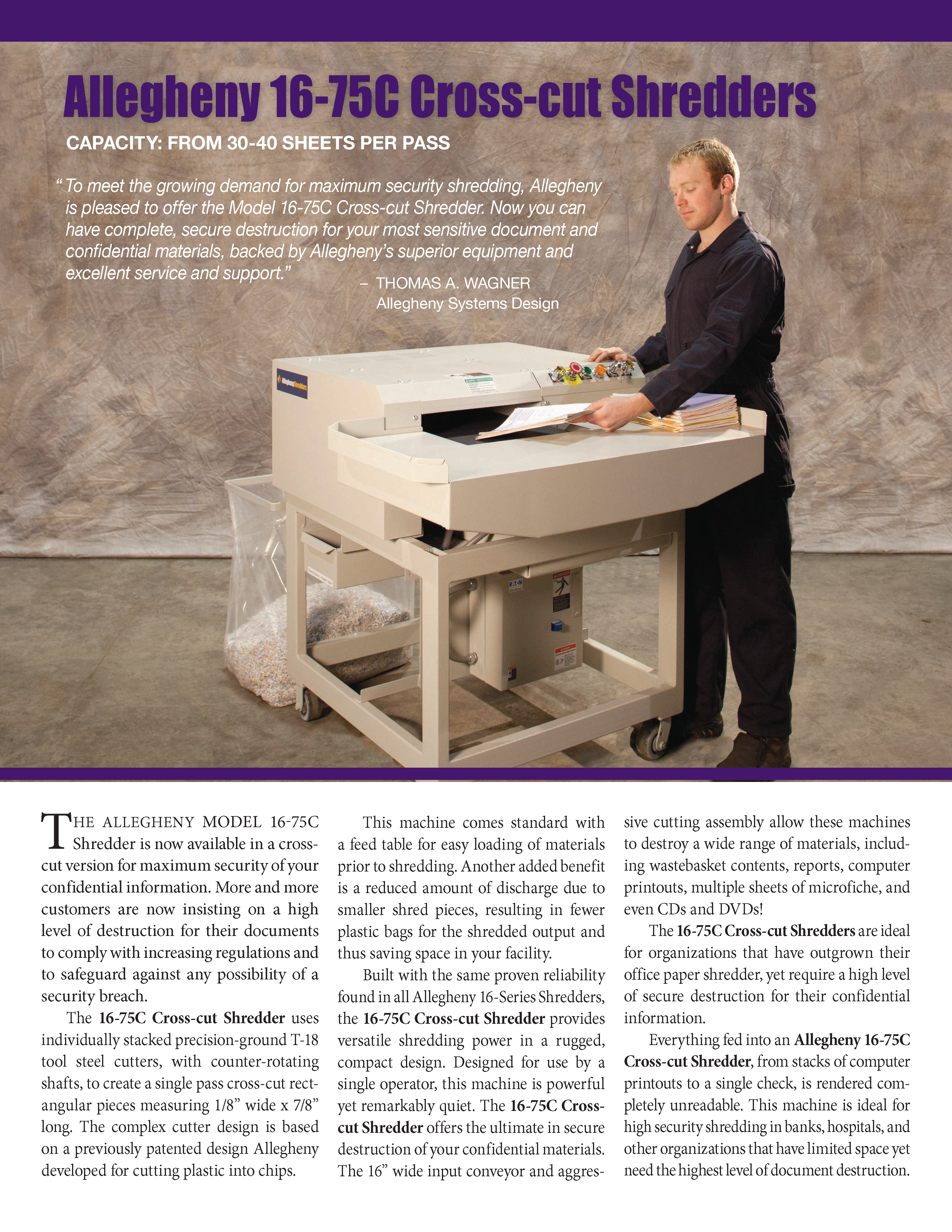 Learn more about the 16-75C Cross-cut Shredders in the Allegheny Brochure.