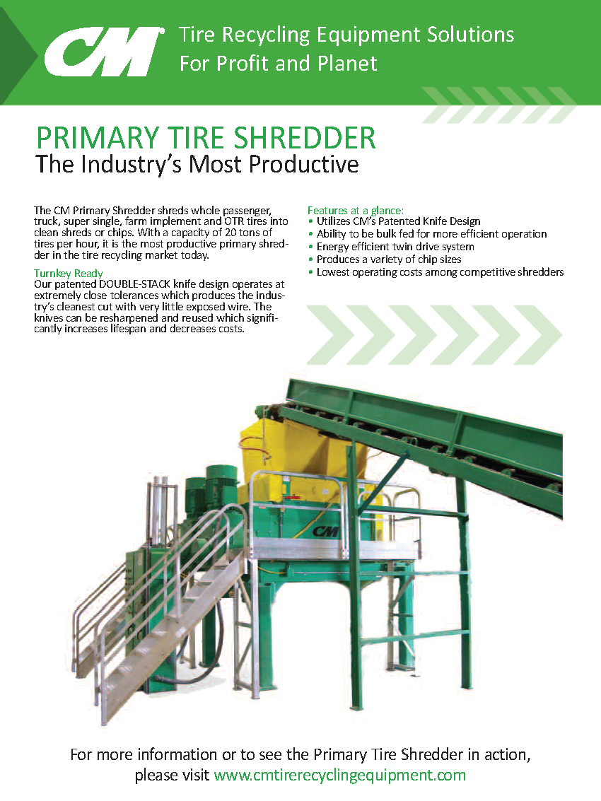 Learn more by viewing the CM Primary Tire Shredder Brochure
