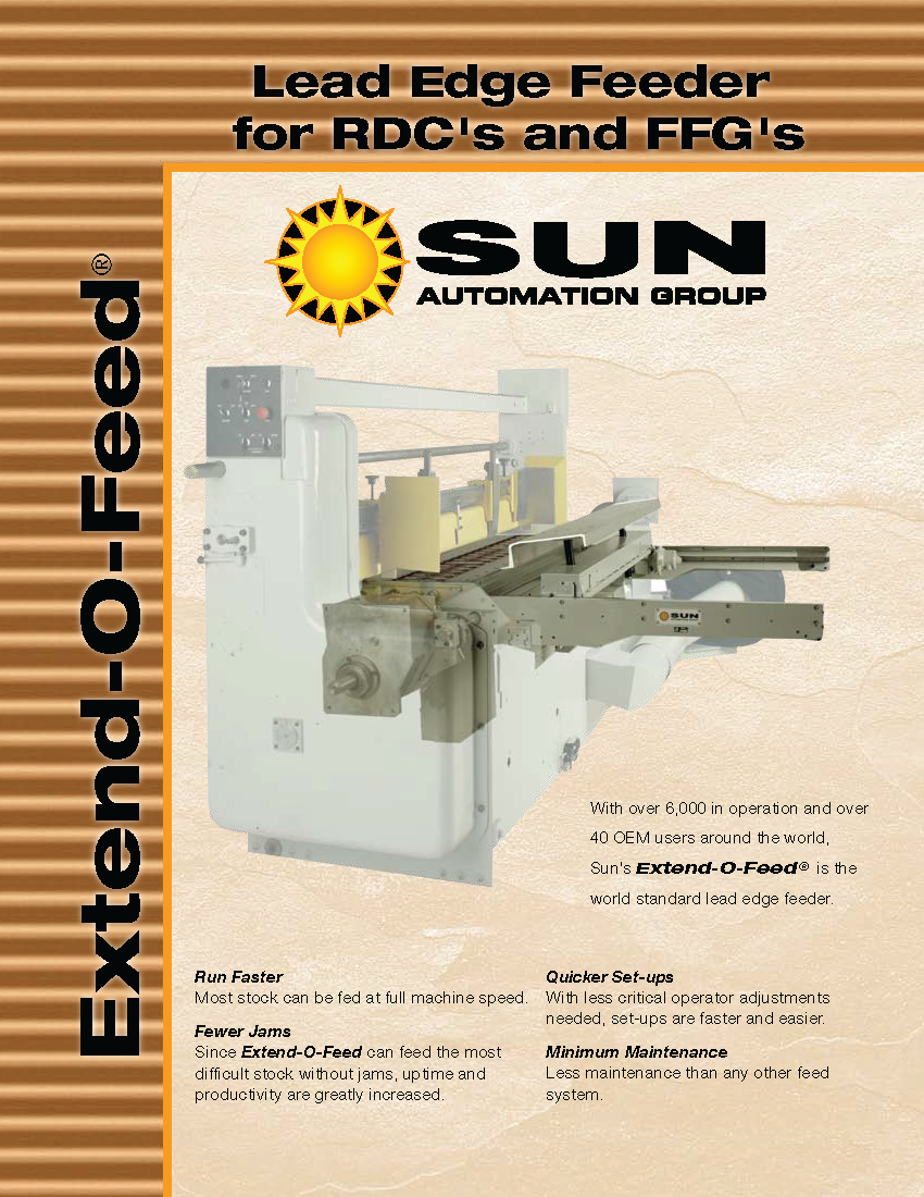 Learn more about the Extend-O-Feed Lead Edge Feeder for RDC's and FFG's in Sun Automation's brochure.