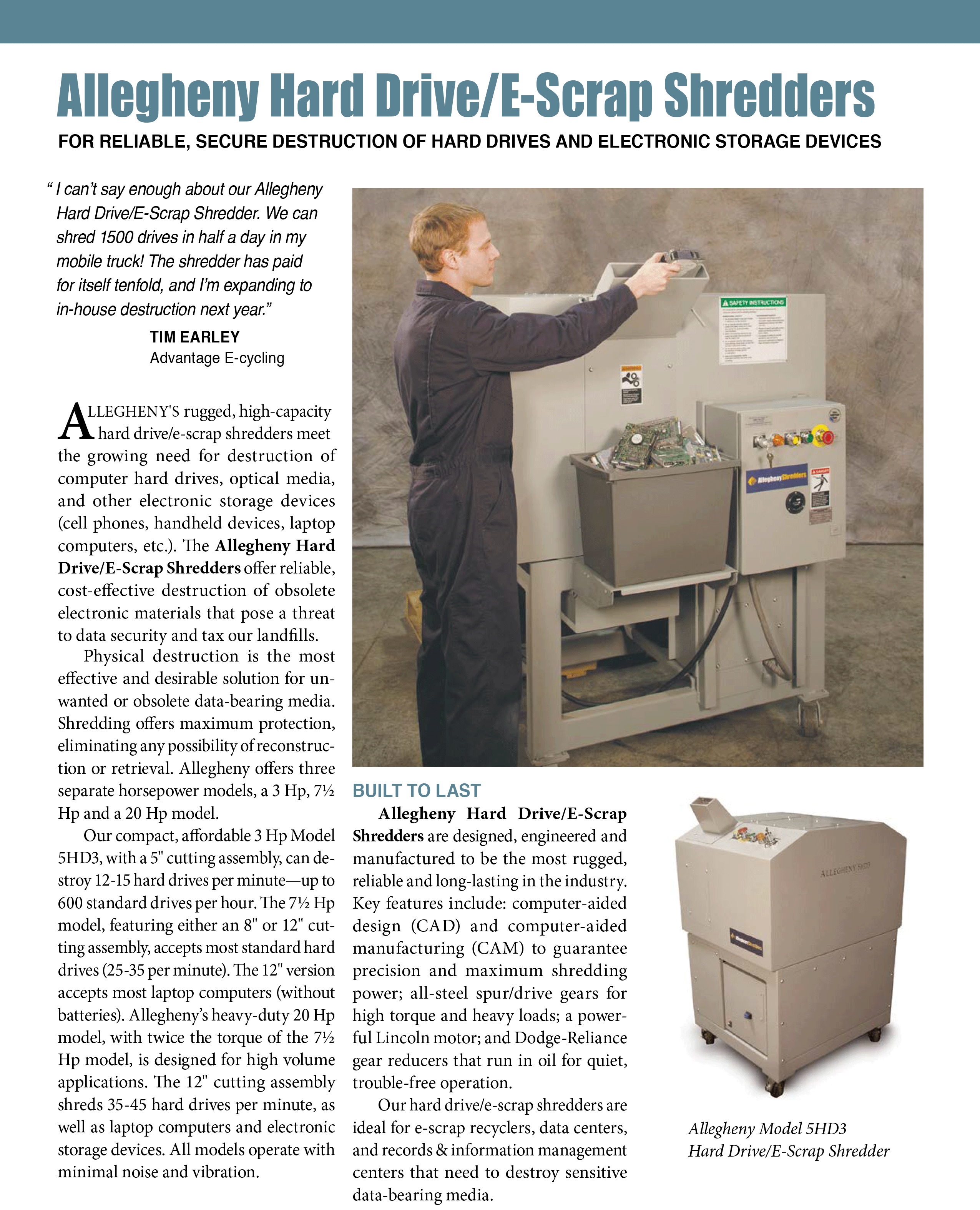 Learn more about Hard Drive/E-Scrap Shredders in the Allegheny Brochure.
