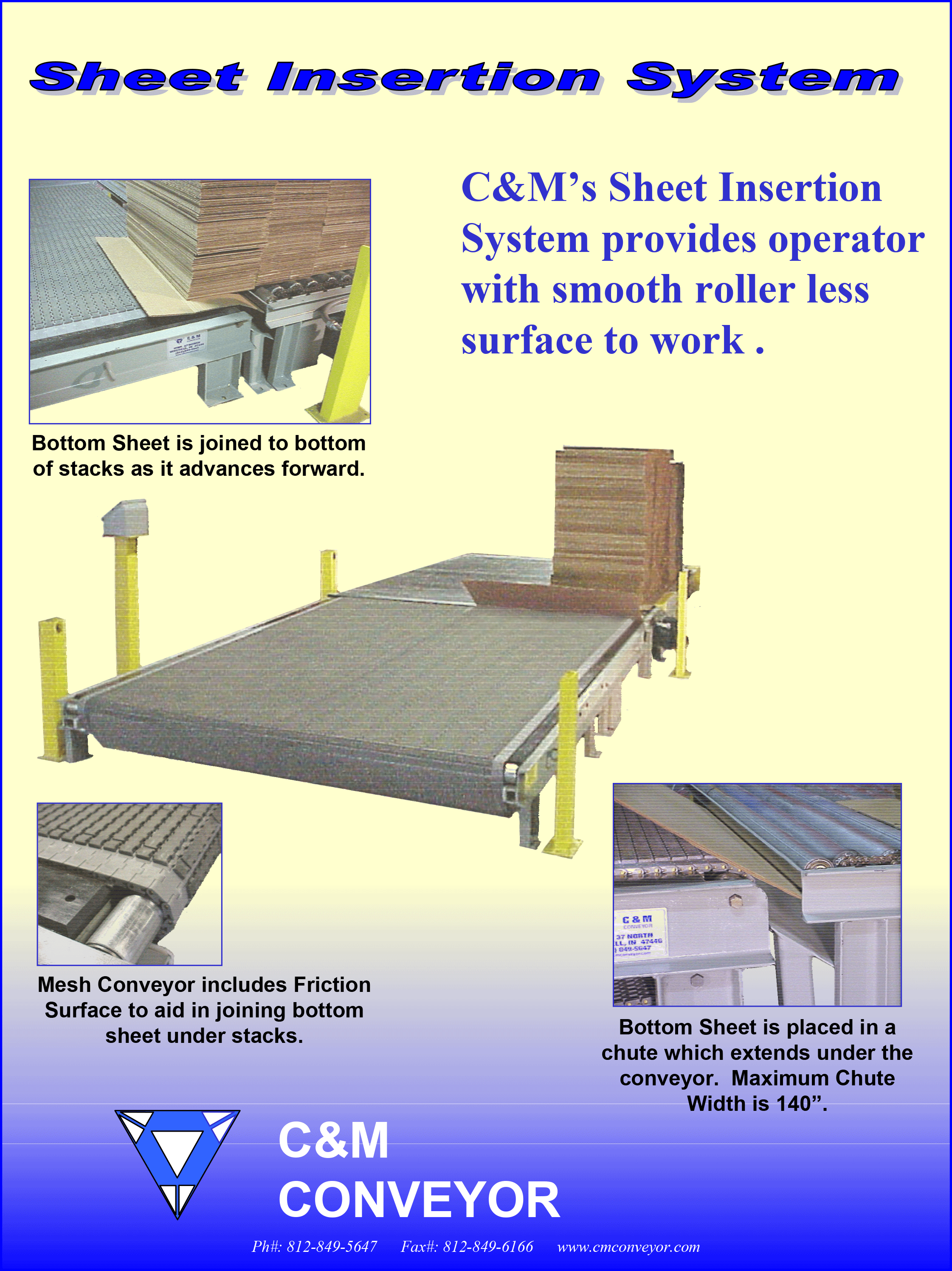 C & M's Sheet Insertion System can easily be added to join a bottom sheet to the bottom of stacks as it advances forward.