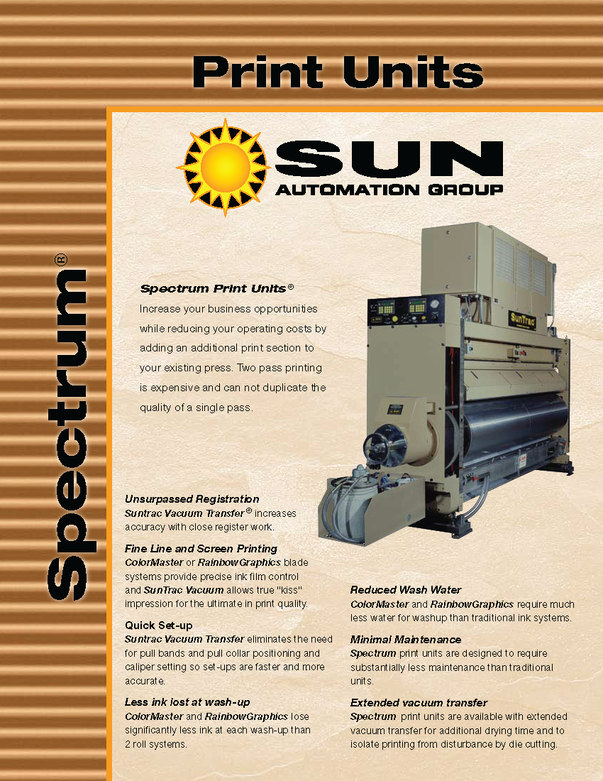 Learn more about the Spectrum Print Unit in Sun Automation Group's brochure.