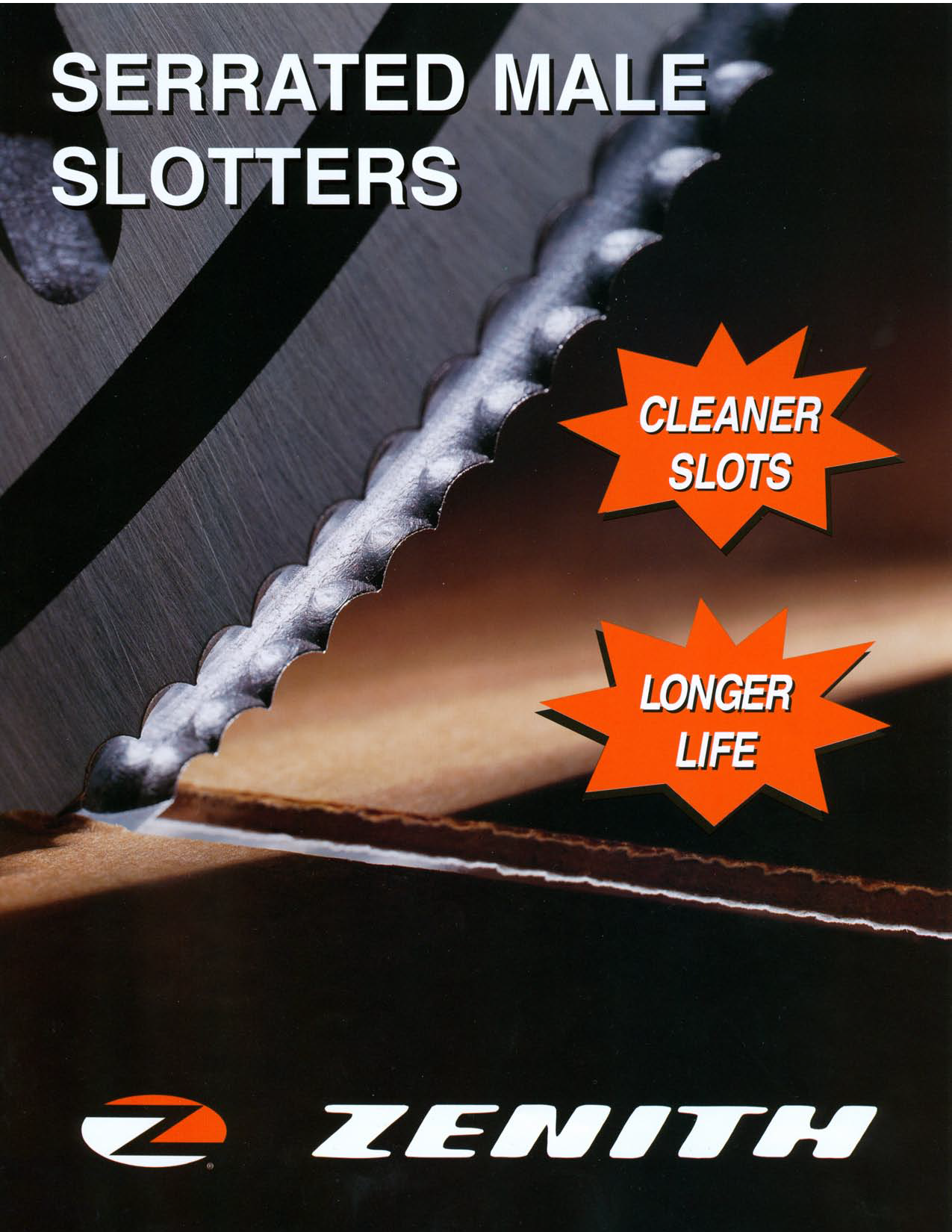 Learn more about the Serrated Male Slotters in the Zenith brochure