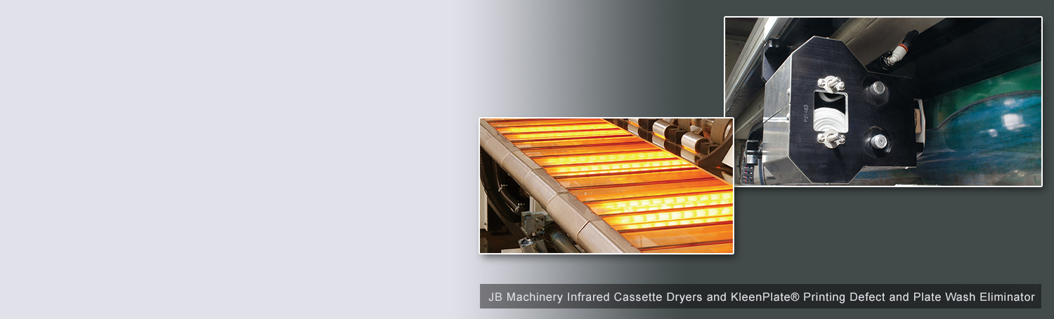 JB Machinery Infrared Cassette Dryers and KleenPlate® Printing Defect and Plate Wash Eliminator